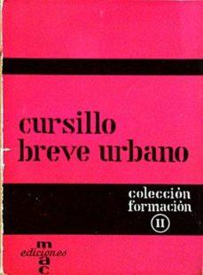 CURSILLO BREVE URBANO. MANUAL DE LA DIRECTORA - VARIOS | Triangledh.org