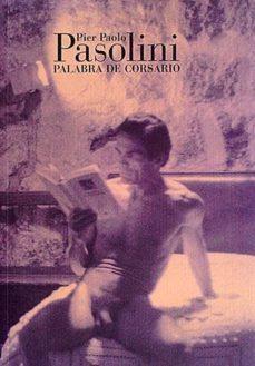 Inmaswan.es Pier Paolo Pasolini. Palabra De Corsario Image