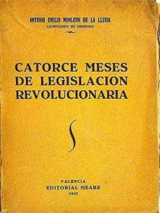 CATORCE MESES DE LEGISLACIÓN REVOLUCIONARIA - ANTONIO EMILIO MONLEÓN DE LA LLUVIA | Adahalicante.org