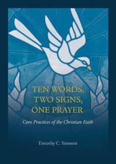 ten words, two signs, one prayer (ebook)-timothy tennent-9781628240696