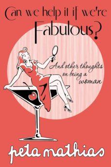 can we help it if we're fabulous? (ebook)-peta mathias-9781742287096