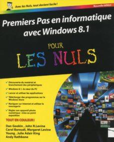 premiers pas en informatique avec windows 8.1 pour les nuls (ebook)-julie adair king-john r levine-margaret levine young-9782754069496