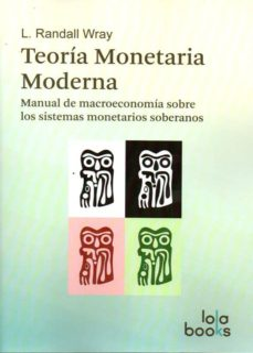Chapultepecuno.mx Teoría Monetaria Moderna: Manual De Macroeconomía Sobre Los Sistemas Monetarios Soberanos Image