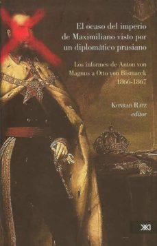 Iguanabus.es El Ocaso Del Imperio De Maximiliano Visto Por Un Diplomatico Prus Iano Image