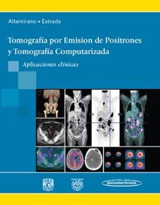 Descargas de libros de audio gratis TOMOGRAFÍA POR EMISIÓN DE POSITRONES (PET) Y TOMOGRAFÍA COMPUTARIZADA (TC). MANIFESTACIONES CLÍNICAS 9786077743996 DJVU CHM de  ALTAMIRANO ESTRADA en español