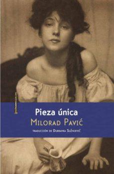 Libros gratis descargables en línea PIEZA UNICA ePub iBook FB2 de MILORAD PAVIC en español 9786077781196