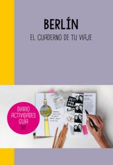 berlin: el cuaderno de tu viaje-9788403510296