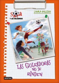 sara y las goleadoras 5: las goleadoras no se rinden-laura gallego-9788408092896