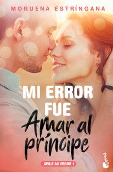 Garumclubgourmet.es Mi Error Fue Amar Al Príncipe (Serie Mi Error 1) Image