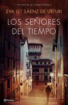 Libros para descargar gratis para kindle. LOS SEÑORES DEL TIEMPO en español DJVU ePub iBook de EVA GARCIA SAENZ DE URTURI