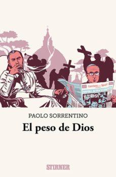 Descargar gratis ebook pdf EL PESO DE DIOS en español 9788409060696 RTF MOBI de SORRENTINO PAOLO