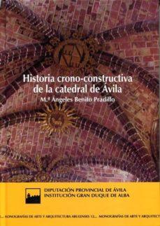 historia crono-constructiva de la catedral de avila-maria angeles benito pradillo-9788415038696