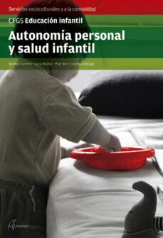 autonomia personal y salud infantil.(formativos) grado superior-9788415309796