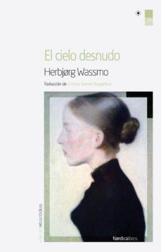 Libros descargables gratis en j2ee EL CIELO DESNUDO FB2 iBook ePub (Spanish Edition) de HERBJORG WASSMO