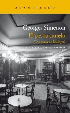 Ebooks descargar ebooks gratis EL PERRO CANELO  9788415689096 de GEORGES SIMENON en español