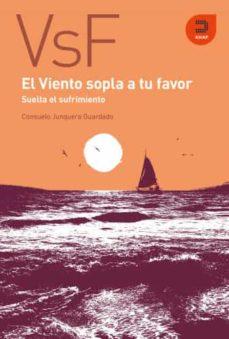 Ebooks best sellers EL VIENTO SOPLA A TU FAVOR:SUELTA EL SUFRIMIENTO 9788415995296 RTF CHM de CONSUELO JUNQUERA GUARDADO en español