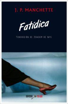 Libros electrónicos gratuitos en línea sin descarga FATIDICA de JEAN-PATRICK MANCHETTE 9788416259496 MOBI PDB FB2 (Spanish Edition)