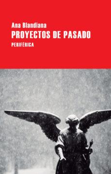 Descargar libros de google completos gratis PROYECTOS DE PASADO