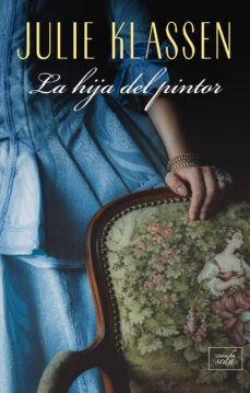 Precios de libros de Amazon descargados LA HIJA DEL PINTOR (Spanish Edition) 9788416973996