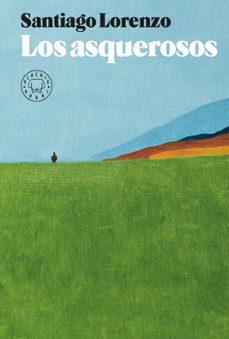 los asquerosos-santiago lorenzo-9788417059996