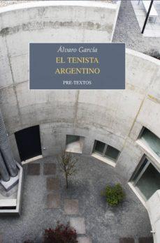 Descargar libro a iphone EL TENISTA ARGENTINO de ALVARO GARCIA DJVU iBook CHM en español 9788417143596