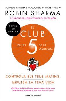 el club de les 5 de la matinada: controla els teus matins, impulsa la teva vida-robin sharma-9788417444396