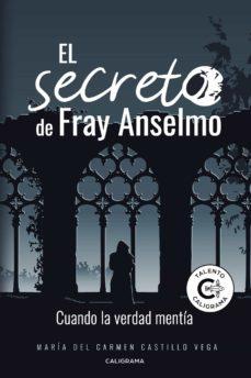 Descarga de ebooks zip (I.B.D.) EL SECRETO DE FRAY ANSELMO de MARÍA DEL CARMEN CASTILLO VEGA