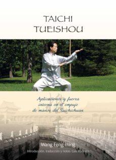 taichi tueishou: aplicaciones y fuerza interna en el empuje de ma nos del taichichuan-wang feng ming-9788420304496