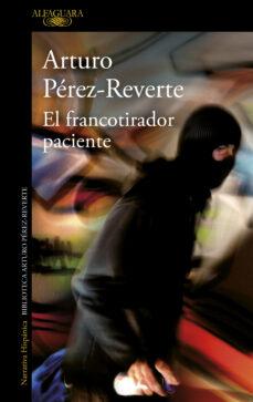 Descargar libros de epub para blackberry EL FRANCOTIRADOR PACIENTE  in Spanish de ARTURO PEREZ-REVERTE