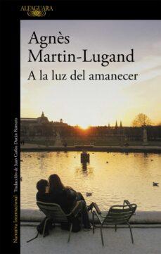 Descargar libro electrónico y revista gratis A LA LUZ DEL AMANECER en español MOBI DJVU CHM 9788420437996 de AGNES MARTIN-LUGAND