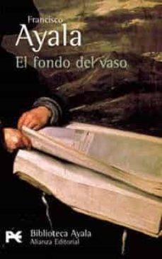 el fondo del vaso-francisco ayala-9788420638096