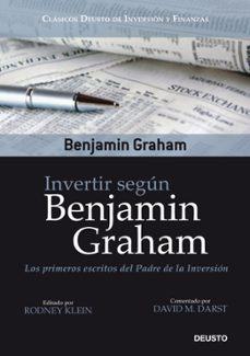 invertir segun benjamin graham: los primeros escritos del padre d e la inversion-benjamin graham-9788423427796