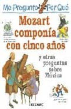 Cdaea.es Mozart Componia Con Cinco Años, Y Otras Preguntas Sobre Musica (M E Pregunto Por Que) Image