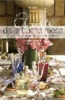 Canapacampana.it El Arte De La Buena Mesa: Protocolo Y Sugerencias Decorativas (Ac Ademia Española De Gastronomia) Image