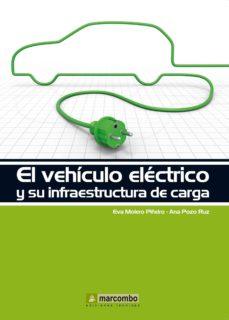 Descargar EL VEHICULO ELECTRICO Y SU INFRAESTRUCTURA DE CARGA gratis pdf - leer online