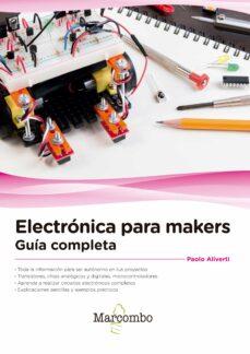 Descargar ELECTRONICA PARA MAKERS: GUIA COMPLETA gratis pdf - leer online