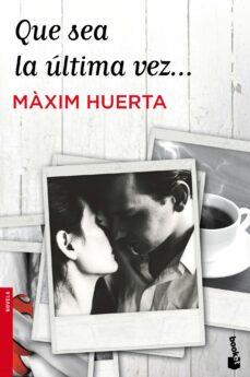 Descarga gratuita de la agenda de la computadora QUE SEA LA ULTIMA VEZ FB2 de MAXIM HUERTA in Spanish