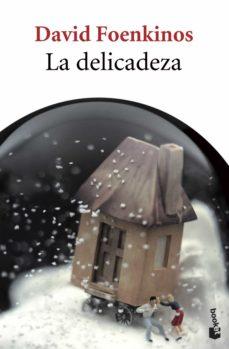 Descargas de libros electrónicos gratis para el teléfono LA DELICADEZA de DAVID FOENKINOS