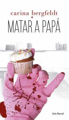 Descarga pdf gratis de libros. MATAR A PAPA (Literatura española) 9788432220296 PDF