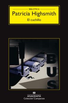 Descarga de libros para kindle EL CUCHILLO de PATRICIA HIGHSMITH