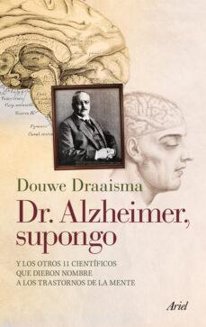 Descargas de libros ipad DR. ALZHEIMER SUPONGO in Spanish 9788434400696