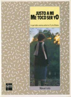Elmonolitodigital.es Justo A Mi Me Toco Ser Yo: Lo Que Todos Vivimos Entre Los 12 Y Lo S 18 Años (2º Ed) Image