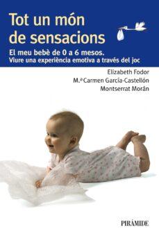 tot un mon de sensacions-elizabeth fodor-mª carmen garcia-castellon-9788436829396