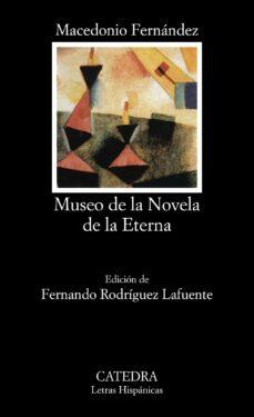 Enlace de descarga de libro gratis MUSEO DE LA NOVELA ETERNA CHM PDF de MACEDONIO FERNANDEZ en español
