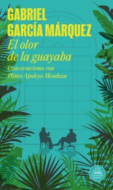 el olor de la guayaba-gabriel garcia marquez-plinio apuleyo mendoza-9788439719496