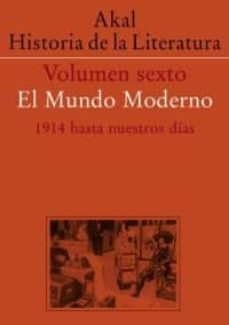 historia de la literatura (vol. vi): el mundo moderno, 1914 hasta nuestros dias-9788446000396
