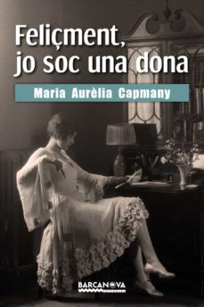 Descargar amazon ebook a iphone FELIÇMENT, JO SOC UNA DONA de MARIA AURELIA CAPMANY MOBI in Spanish