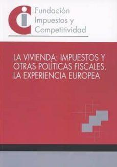 Milanostoriadiunarinascita.it La Vivienda: Impuestos Y Otras Políticas Fiscales. La Experiencia Europea Image