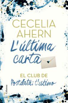 Libros de Kindle descarga directa L ULTIMA CARTA: EL CLUB DE POSDATA:_T ESTIMO de CECELIA AHERN