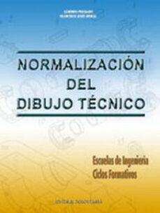 normalizacion del dibujo tecnico: escuelas de ingenieria. ciclos formativos-candido preciado-francisco jesus moral-9788470633096
